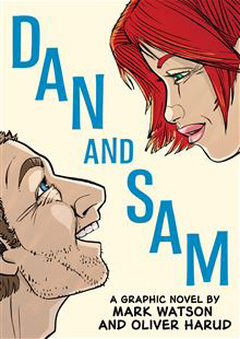 Dan and Sam a graphic novel by Mark Watson and Oliver Harud